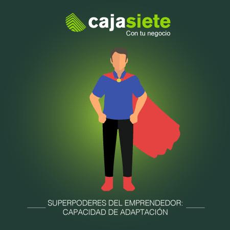 Superpoderes del emprendedor: capacidad de adaptación