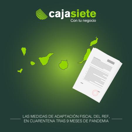 Las medidas de adaptación fiscal del REF, en cuarentena tras 9 meses de pandemia