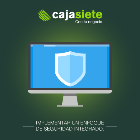 Implementar un enfoque de seguridad Integrado.