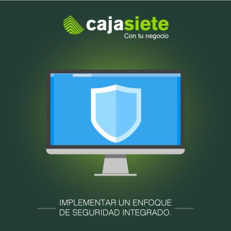 Implementar un enfoque de seguridad Integrado.