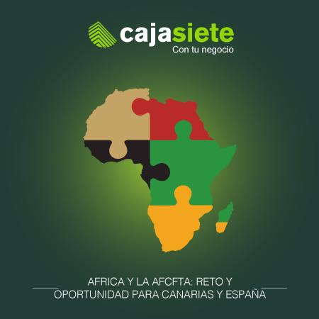 Africa  y la AfCFTA: Reto  y oportunidad para Canarias y España