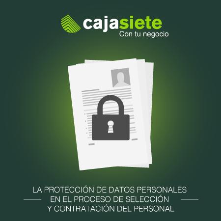La Protección de datos personales en el proceso de selección y contratación del personal