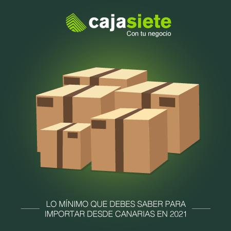Lo mínimo que debes saber para importar desde Canarias en 2021