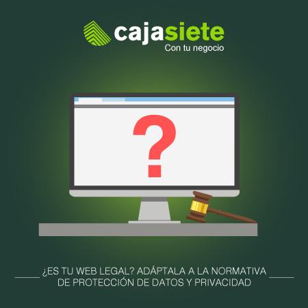 ¿Es tu web legal? Adáptala a la normativa de protección de datos y privacidad