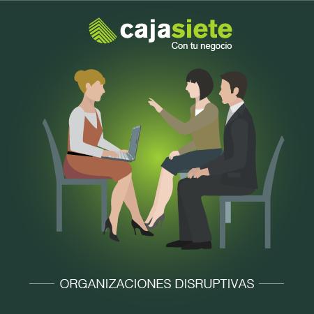 Organizaciones Disruptivas