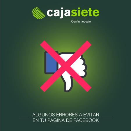 Algunos errores a evitar en tu página de Facebook
