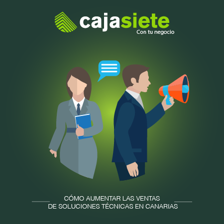 Cómo aumentar las ventas de soluciones técnicas en Canarias