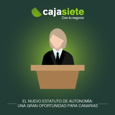 El nuevo Estatuto de Autonomía: una gran oportunidad para Canarias