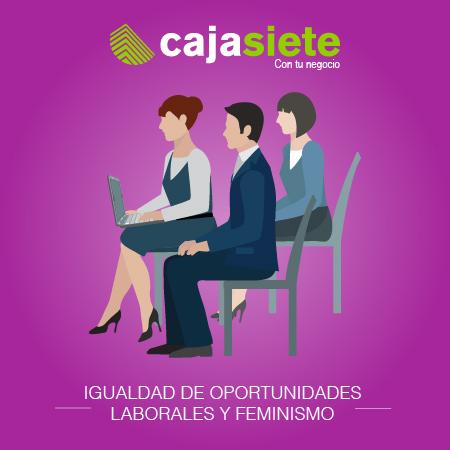 Igualdad de oportunidades laborales y feminismo